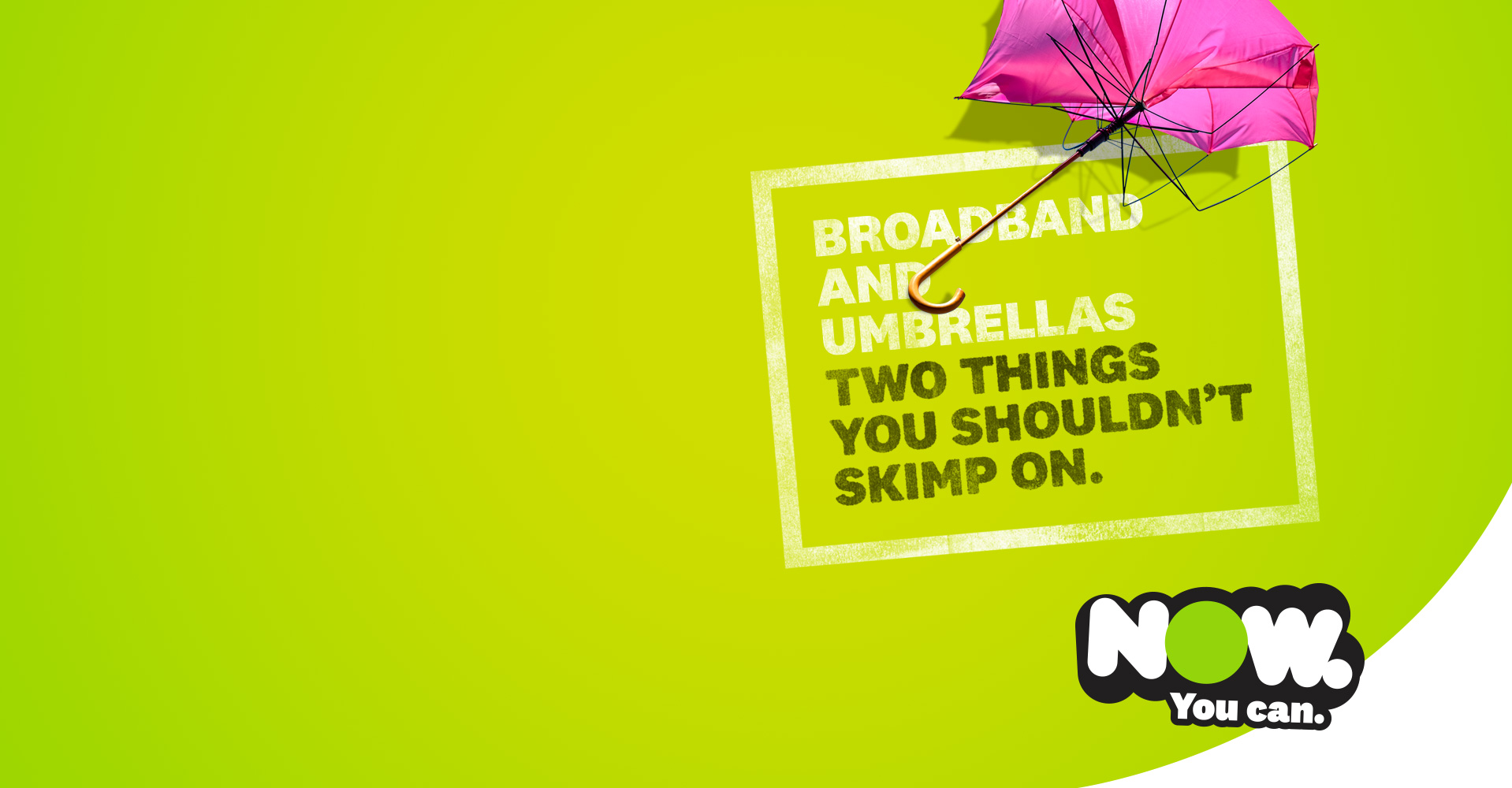 NOW 'Two Things' Campaign